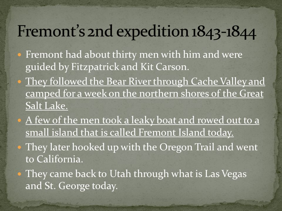 Fremont had about thirty men with him and were guided by Fitzpatrick and Kit Carson.