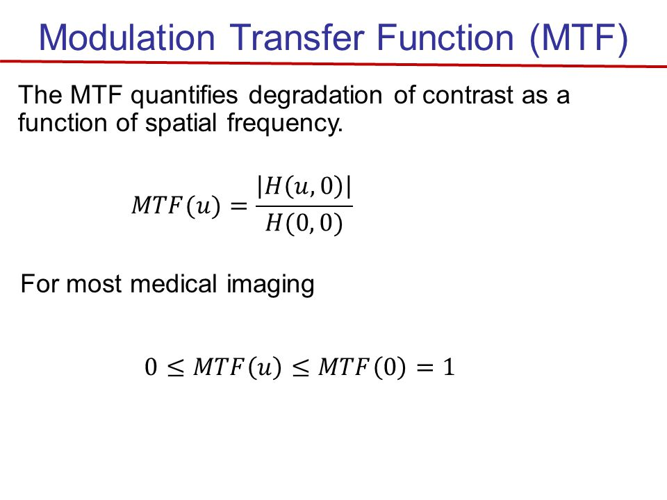 Modulation Transfer Function (MTF) Example What can we learn about the contrast behavior of an imaging system with this MTF?