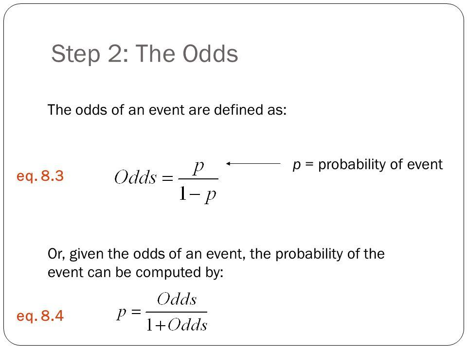 Step 2: The Odds eq.8.3 eq.