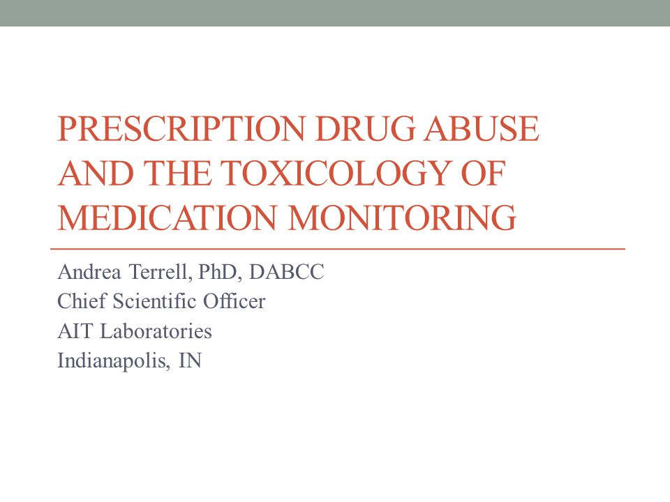 Prescription Drug Abuse >125 million ED visits in 2011, 2.5 million (2.0%) drug misuse or abuse related ◦ 27% illicit drugs only ◦ 34% pharmaceuticals only ◦ 35% combination (illicit, alcohol, pharmaceuticals) 2004 to 2011: 148% increase in ED visits related to pharmaceutical drug misuse or abuse (336K to 835K) ◦ Benzodiazepines up 149% ◦ Opioids up 183% (172K to 488K) ◦ All drugs except Propoxyphene saw an increase ◦ Short term rates are slowing, still increasing Data from DAWN reports
