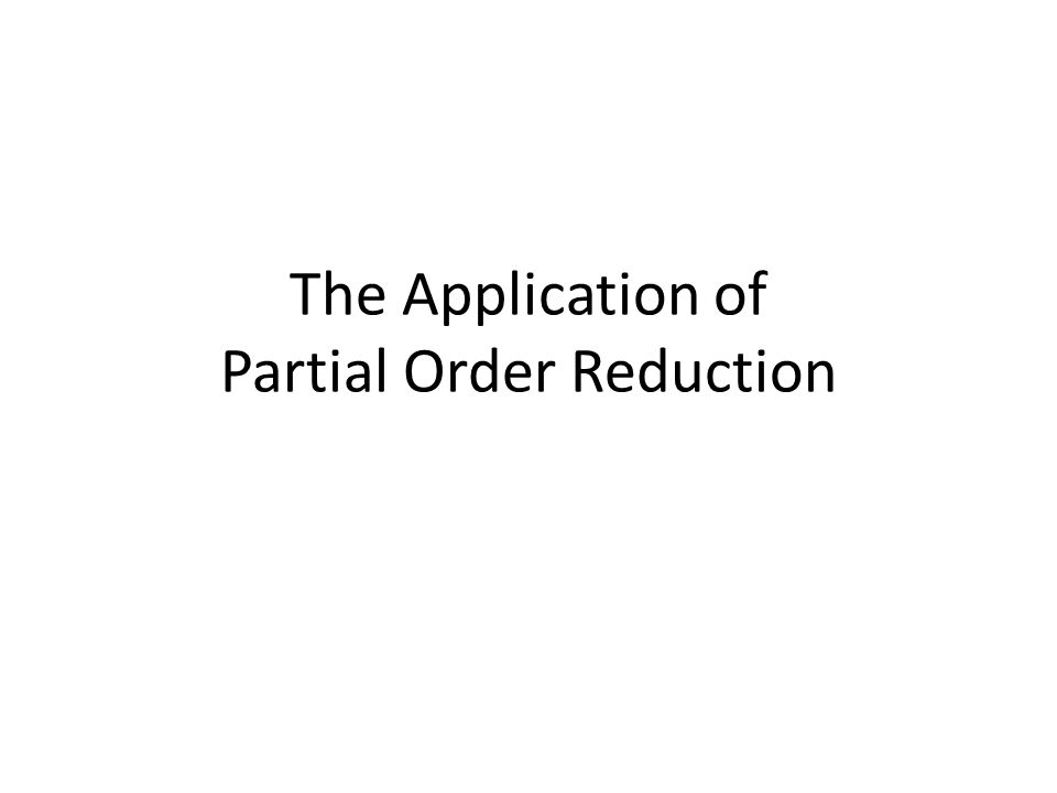 The Application of Partial Order Reduction