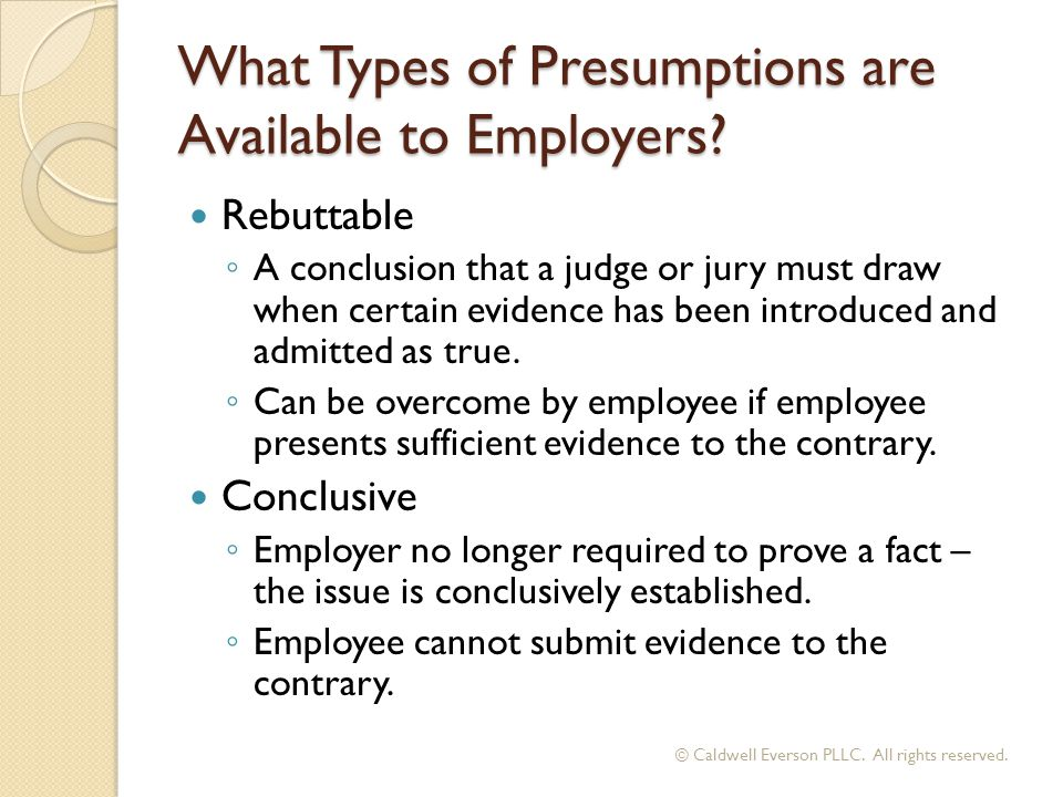 What Types of Presumptions are Available to Employers.