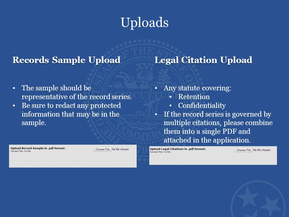 Records Sample Upload Legal Citation Upload Uploads The sample should be representative of the record series. Be sure to redact any protected informat