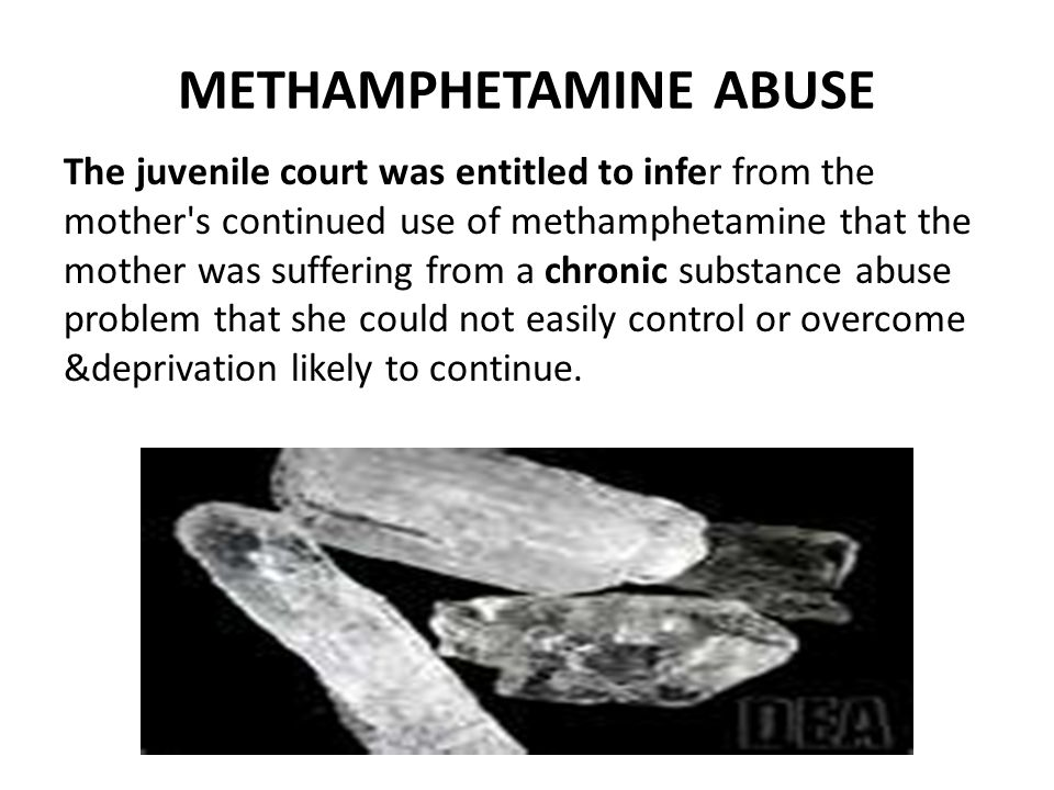 METHAMPHETAMINE ABUSE The juvenile court was entitled to infer from the mother s continued use of methamphetamine that the mother was suffering from a chronic substance abuse problem that she could not easily control or overcome &deprivation likely to continue.
