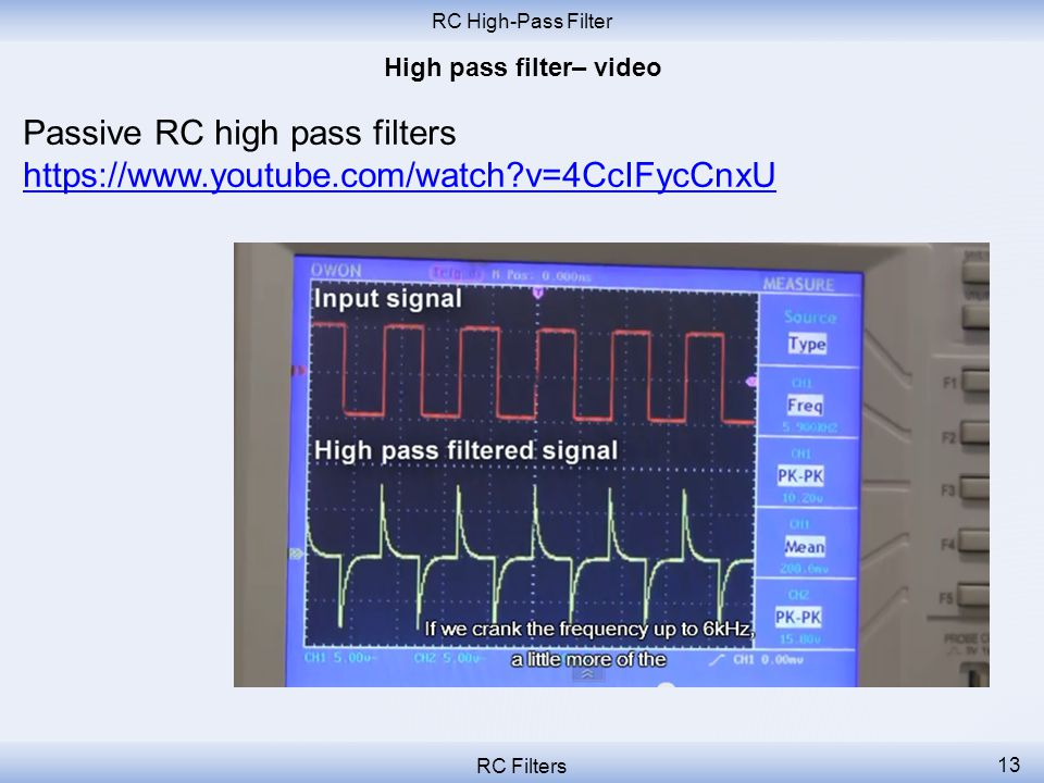 RC High-Pass Filter RC Filters 12 Here is the formula for the cut-off frequency: Stopband Passband -3 dB Cutoff frequency f A Slope: 20 dB/decade (6 dB/octave)