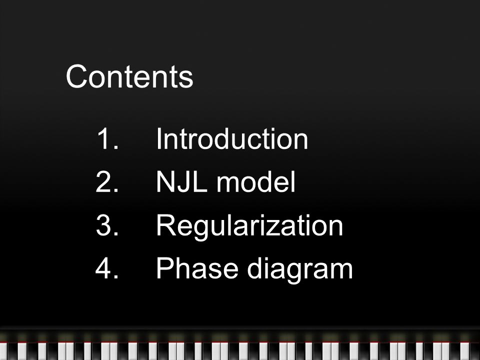 1.Introduction 2.NJL model 3.Regularization 4.Phase diagram Contents