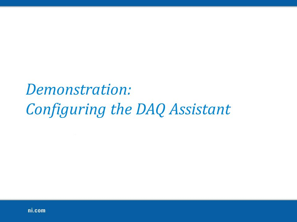 Demonstration: Configuring the DAQ Assistant