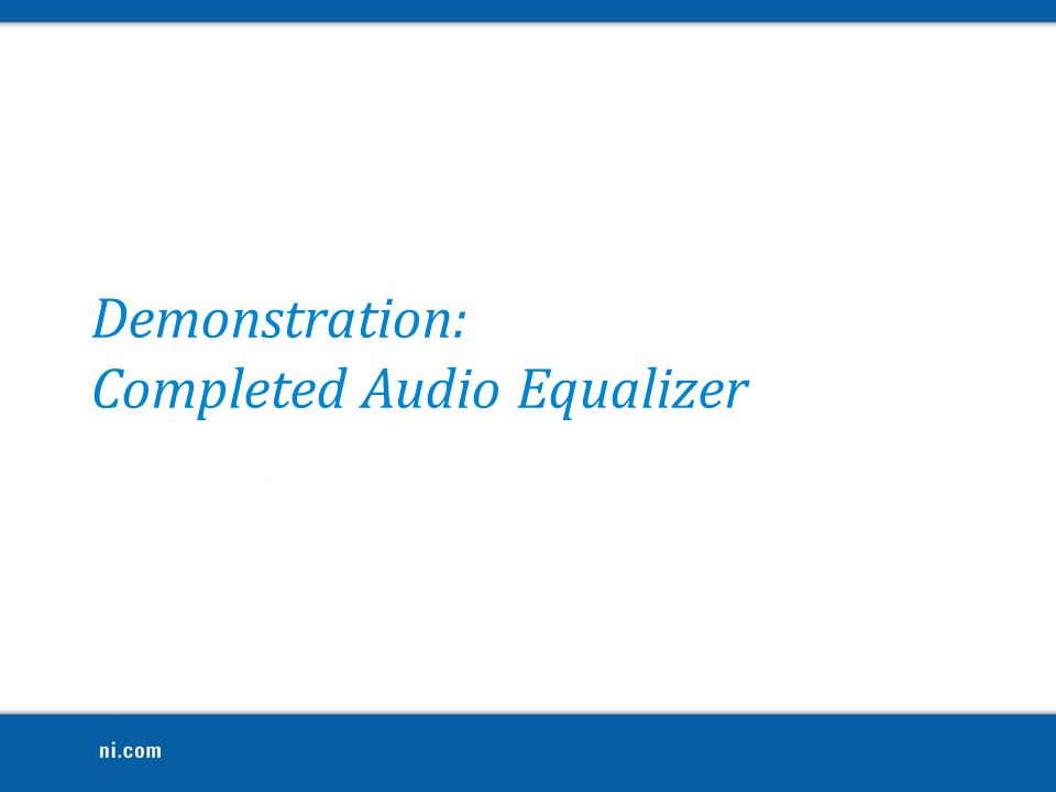 Demonstration: Completed Audio Equalizer