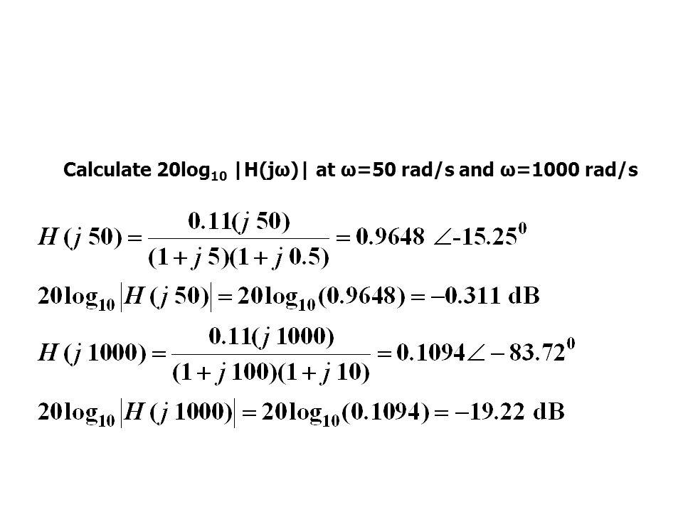 Using the Bode diagram, calculate the amplitude of v o if v i (t)=5cos(500t+15 0 )V.