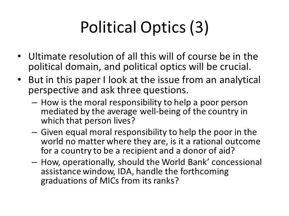 Political Optics (3) Ultimate resolution of all this will of course be in the political domain, and political optics will be crucial. But in this pape