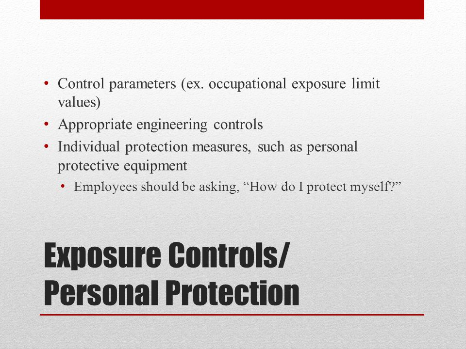Exposure Controls/ Personal Protection Control parameters (ex.