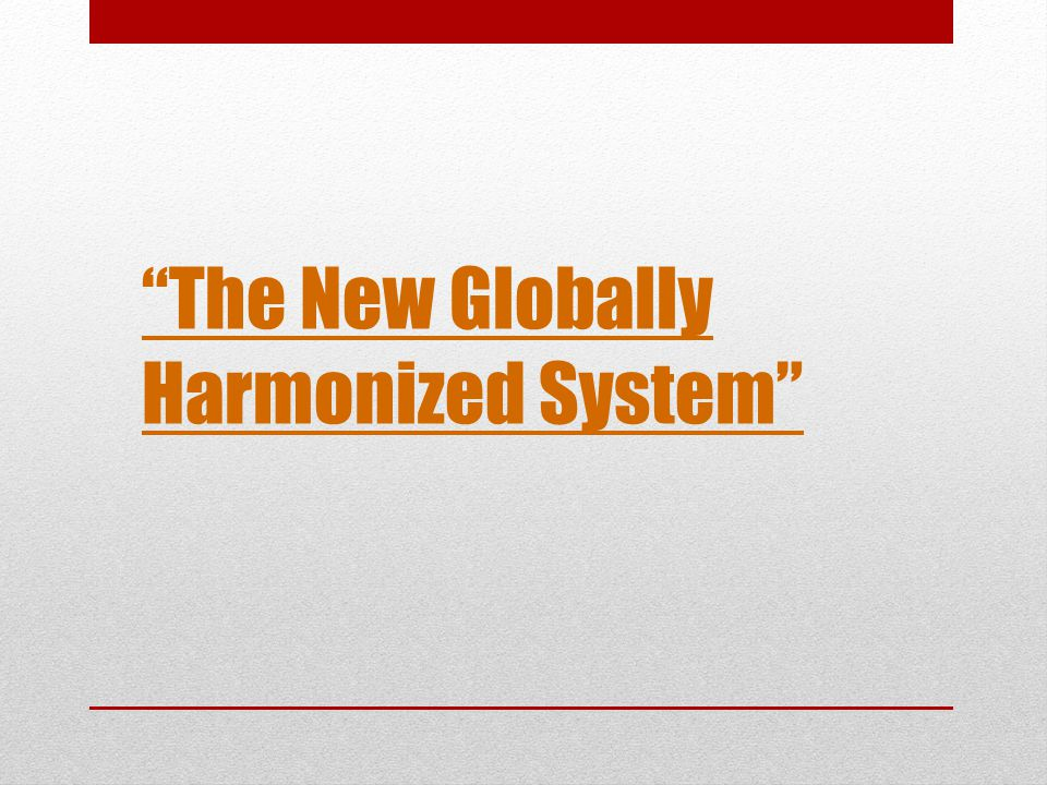 The New Globally Harmonized System