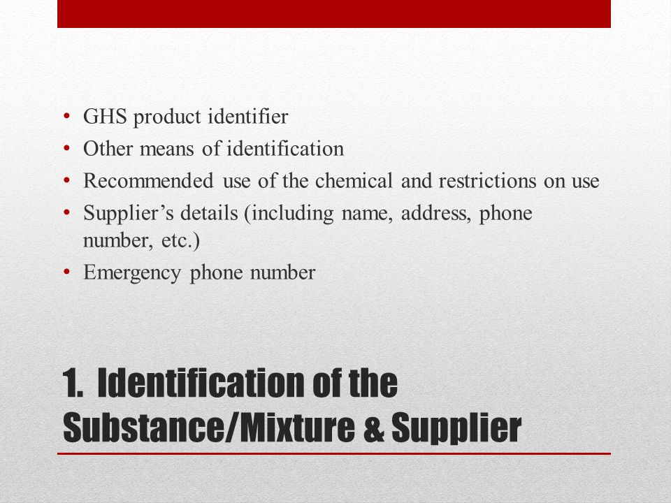 1. Identification of the Substance/Mixture & Supplier GHS product identifier Other means of identification Recommended use of the chemical and restric