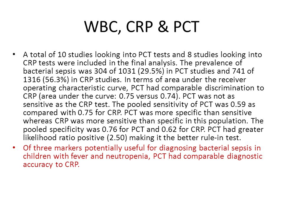 WBC, CRP & PCT A total of 10 studies looking into PCT tests and 8 studies looking into CRP tests were included in the final analysis.