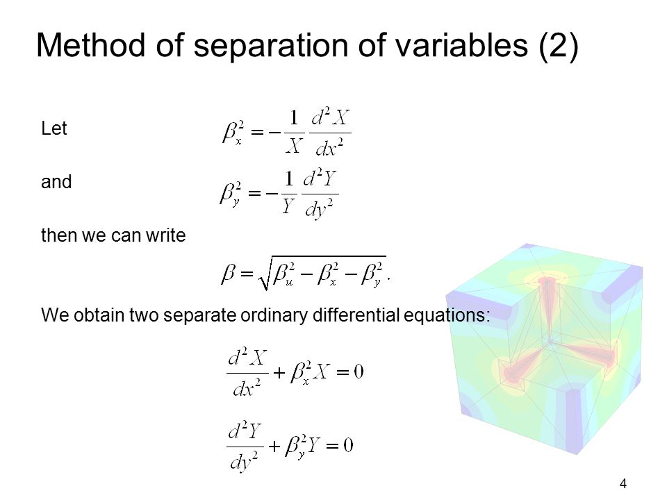 5 General solutions Appropriate forms must be chosen to satisfy boundary conditions.
