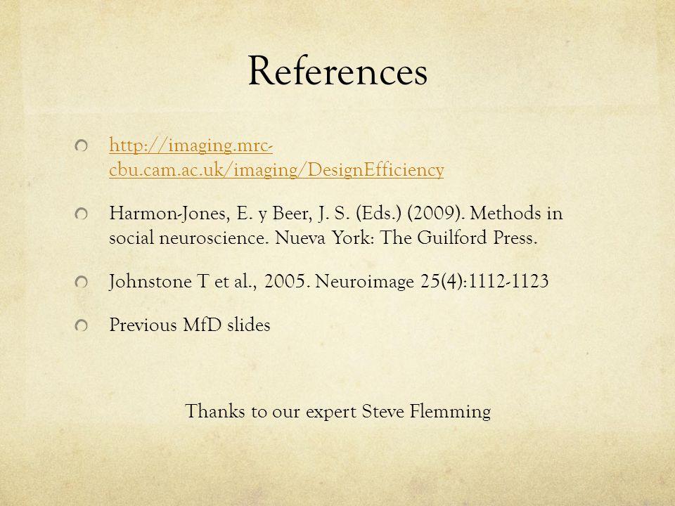 References http://imaging.mrc- cbu.cam.ac.uk/imaging/DesignEfficiency Harmon-Jones, E.