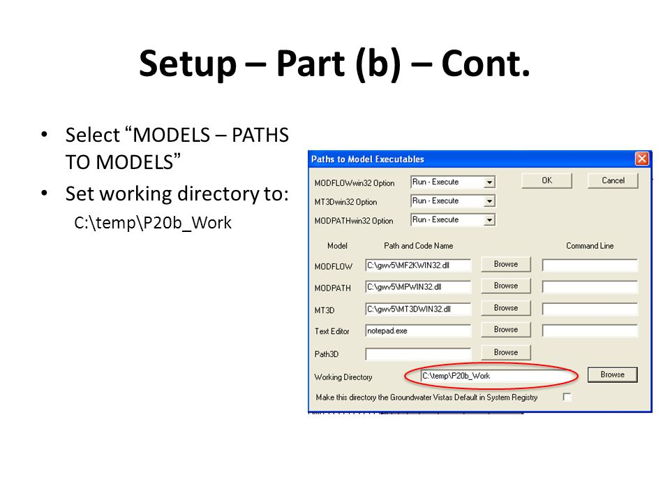 "Setup – Part (b) – Cont. Select ""MODELS – PATHS TO MODELS"" Set working directory to: C:\temp\P20b_Work"