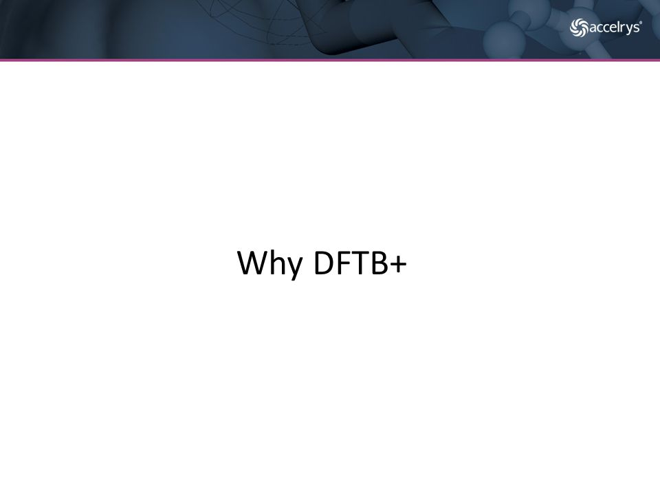 DFTB+ depends on parameters – Hamiltonian and overlap integrals – Hubbard terms (orbital resolved) – Spin constants – Wave function coefficients – Short range repulsive potential The DFTB+ Parameterization Tool The DFTB+ parameterization tool enables you to make your own parameterizations.
