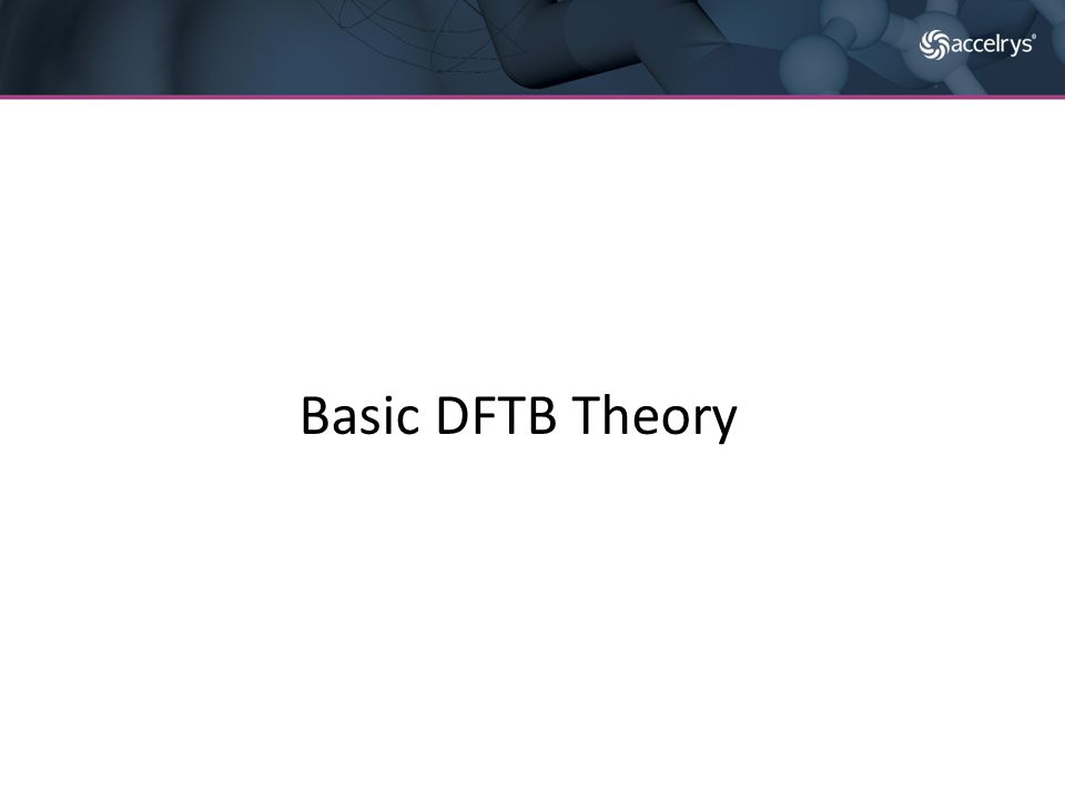 DFTB – Pseudo atomic orbital basis – Non SCC Hamiltonian elements are parameterized – 2 nd order charge self consistent theory – Charges are treated as Mulliken charges – Short range potential is used to correct the energetics – Hamiltonian matrix is sparse and can partly be treated with O(N) methods DFTB theory in short