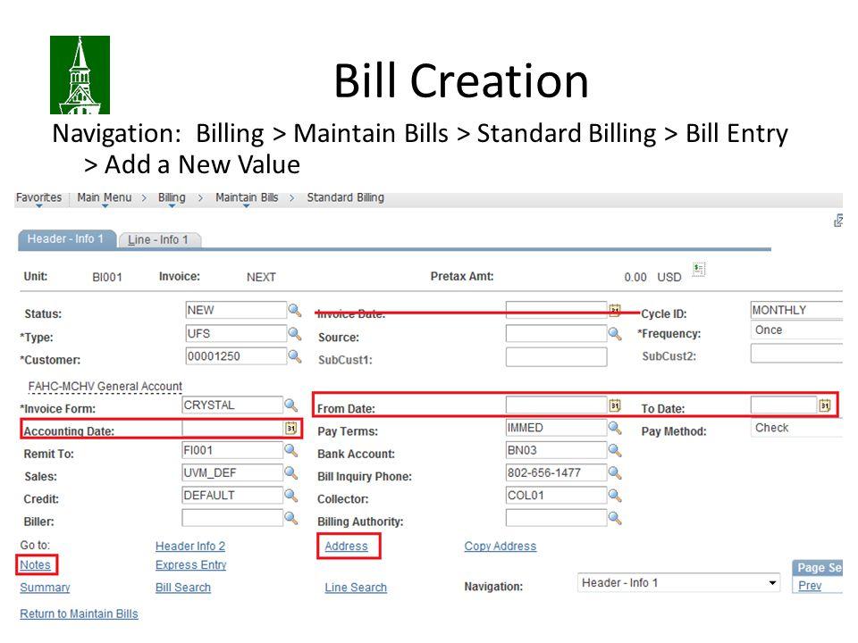 Bill Creation Navigation: Billing > Maintain Bills > Standard Billing > Bill Entry > Add a New Value