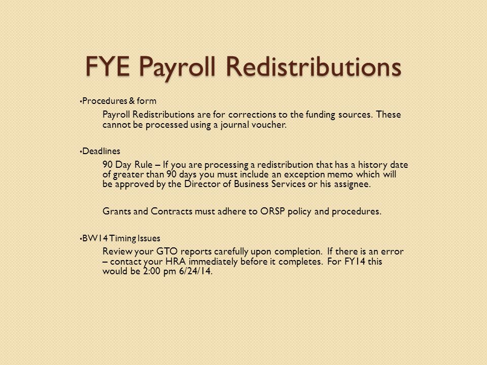 FYE Payroll Redistributions Procedures & form Payroll Redistributions are for corrections to the funding sources.