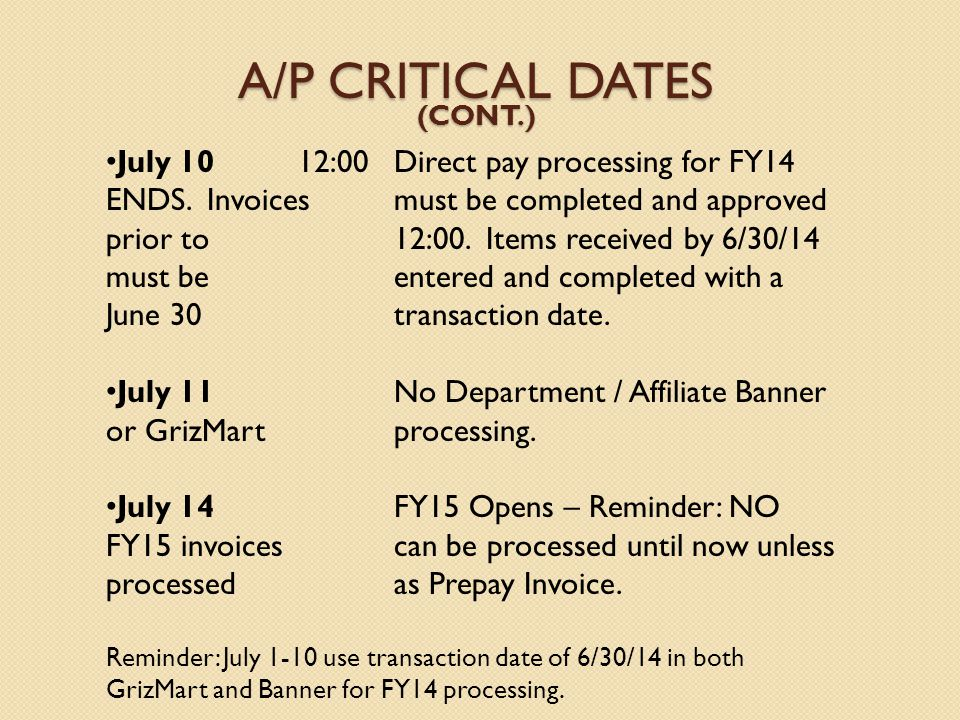 July 1012:00Direct pay processing for FY14 ENDS.