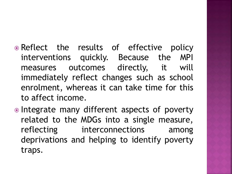  Reflect the results of effective policy interventions quickly.