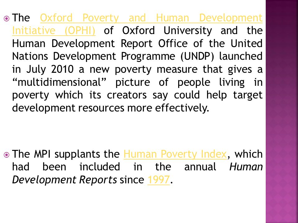  Unlike the MPI, however, the international MDG reports invariably report progress on each indicator singly.