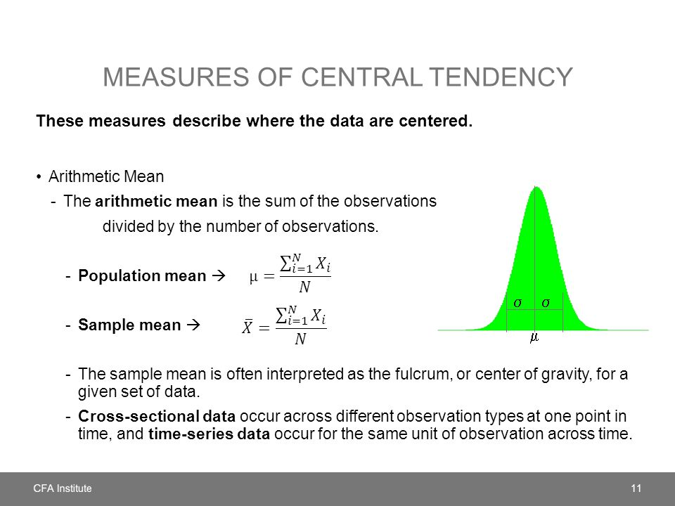 MEASURES OF CENTRAL TENDENCY These measures describe where the data are centered.