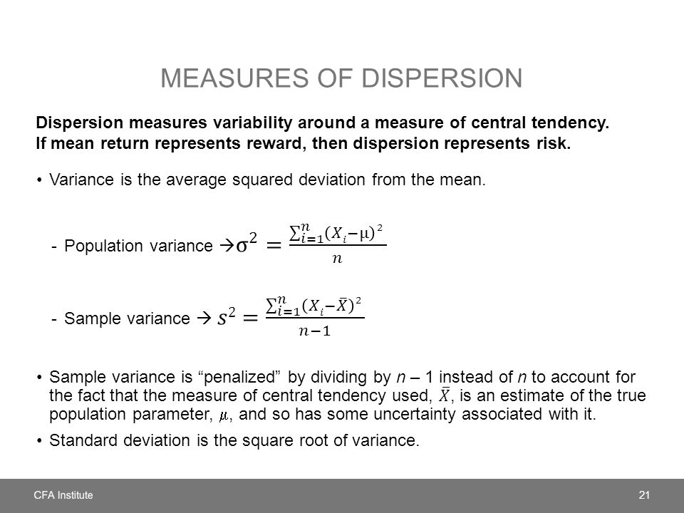 MEASURES OF DISPERSION Dispersion measures variability around a measure of central tendency.