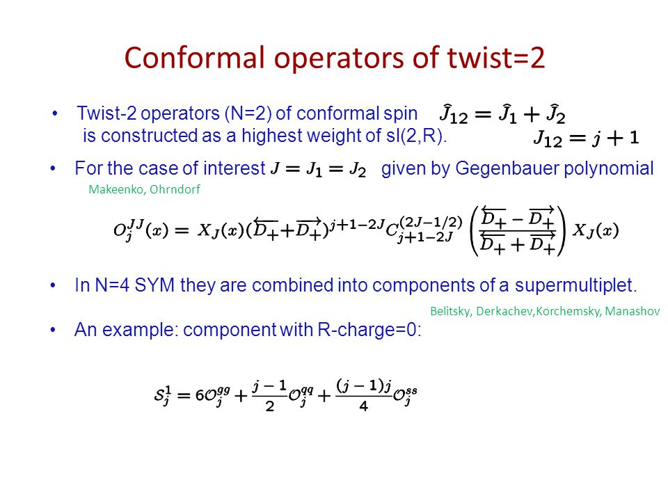 Conformal operators of twist=2 Twist-2 operators (N=2) of conformal spin is constructed as a highest weight of sl(2,R). In N=4 SYM they are combined i