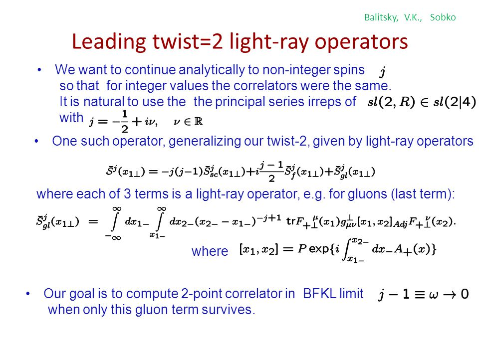 Correlator of twist-2 light-ray operators with explicit field insertions For normalization of correlators we now have: Weak coupling limit it gives