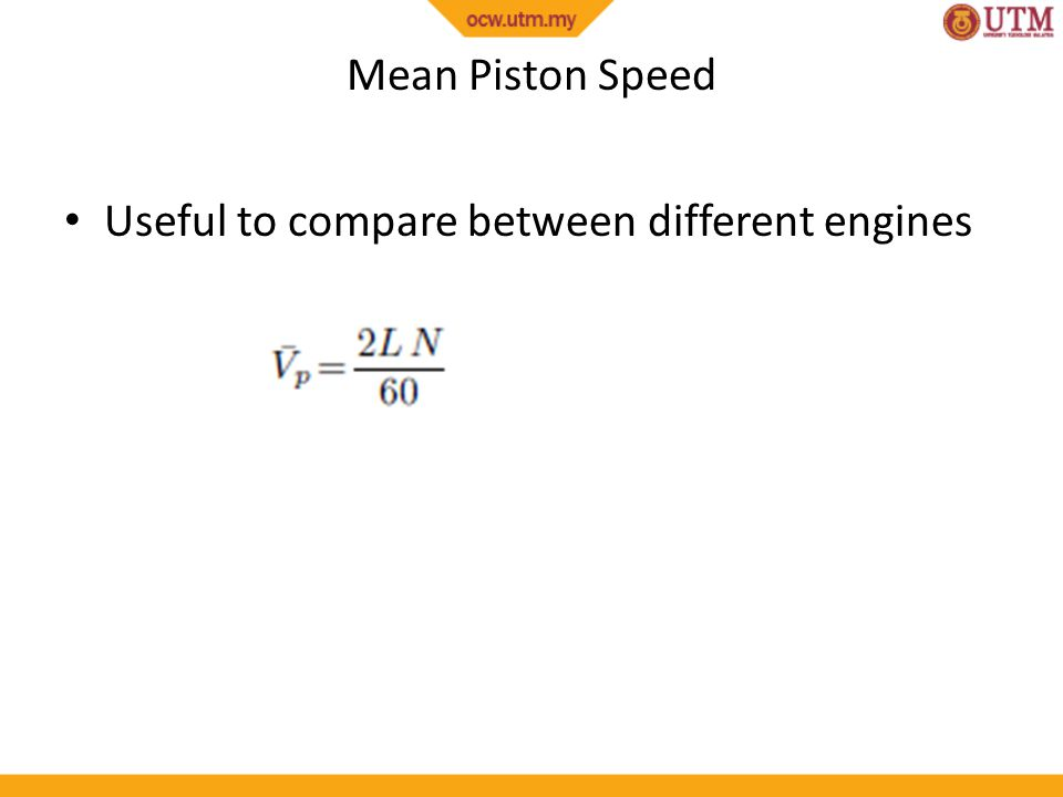 Mean Piston Speed Useful to compare between different engines