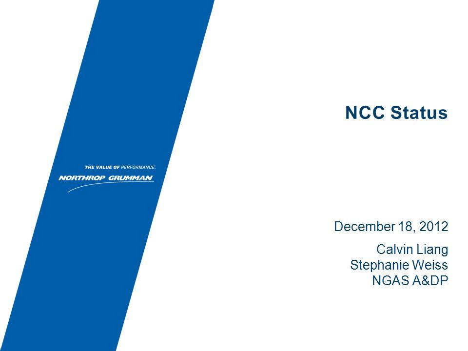 NCC Status December 18, 2012 Calvin Liang Stephanie Weiss NGAS A&DP
