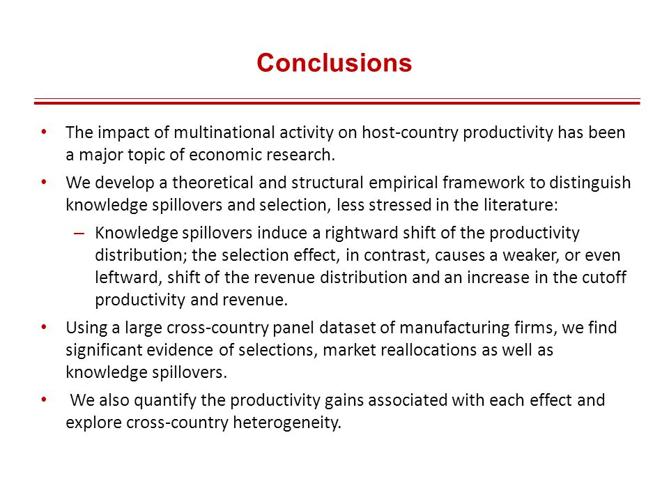 Conclusions The impact of multinational activity on host-country productivity has been a major topic of economic research.