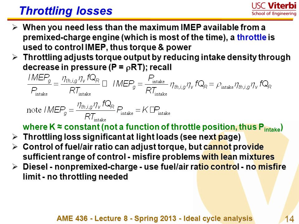 14 AME 436 - Lecture 8 - Spring 2013 - Ideal cycle analysis Throttling losses  When you need less than the maximum IMEP available from a premixed-cha