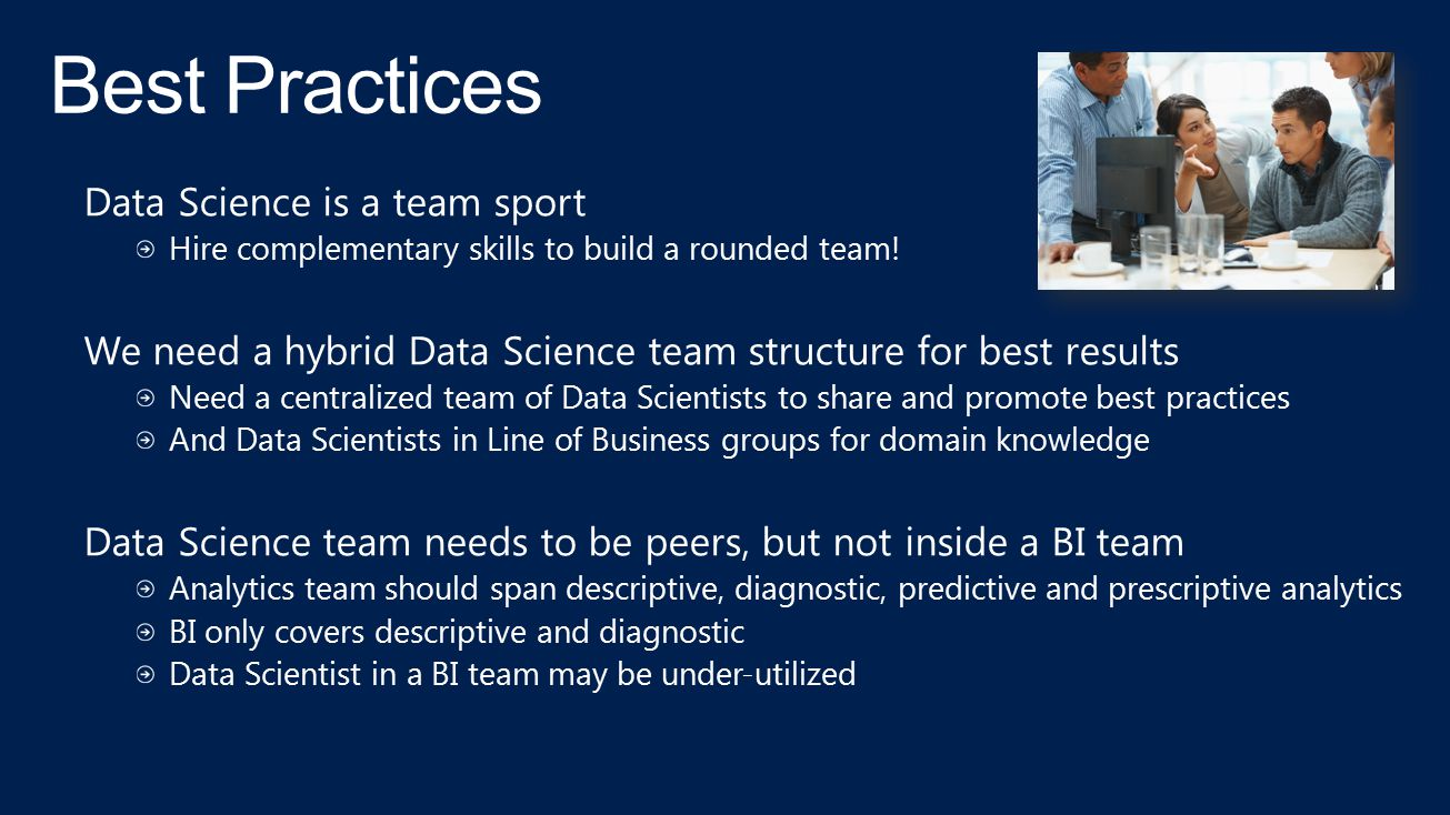 Data Science is a team sport Hire complementary skills to build a rounded team! We need a hybrid Data Science team structure for best results Need a c
