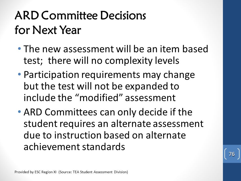 ARD Committee Decisions for Next Year The new assessment will be an item based test; there will no complexity levels Participation requirements may ch