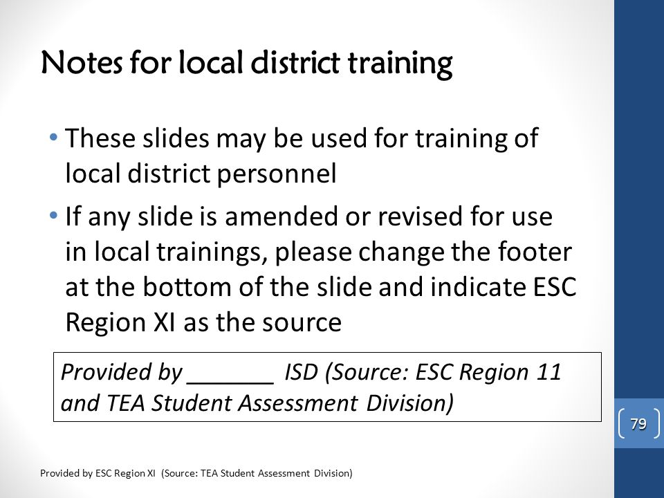 Notes for local district training These slides may be used for training of local district personnel If any slide is amended or revised for use in loca