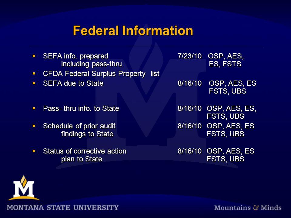Federal Information  SEFA info. prepared7/23/10 OSP, AES, including pass-thru ES, FSTS  CFDA Federal Surplus Property list  SEFA due to State8/16/1