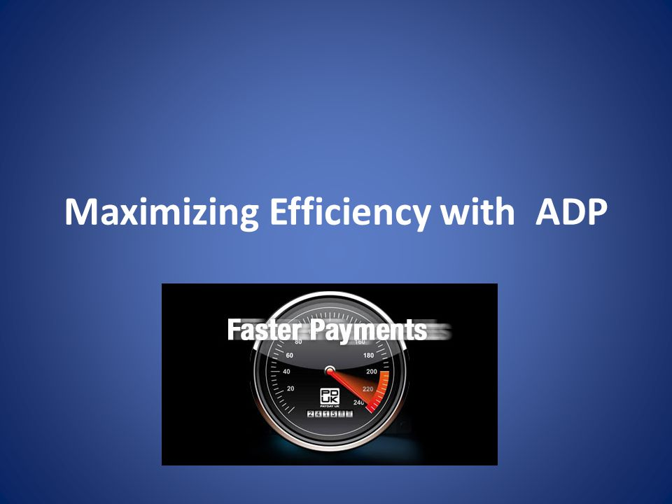 Maximizing Efficiency with ADP