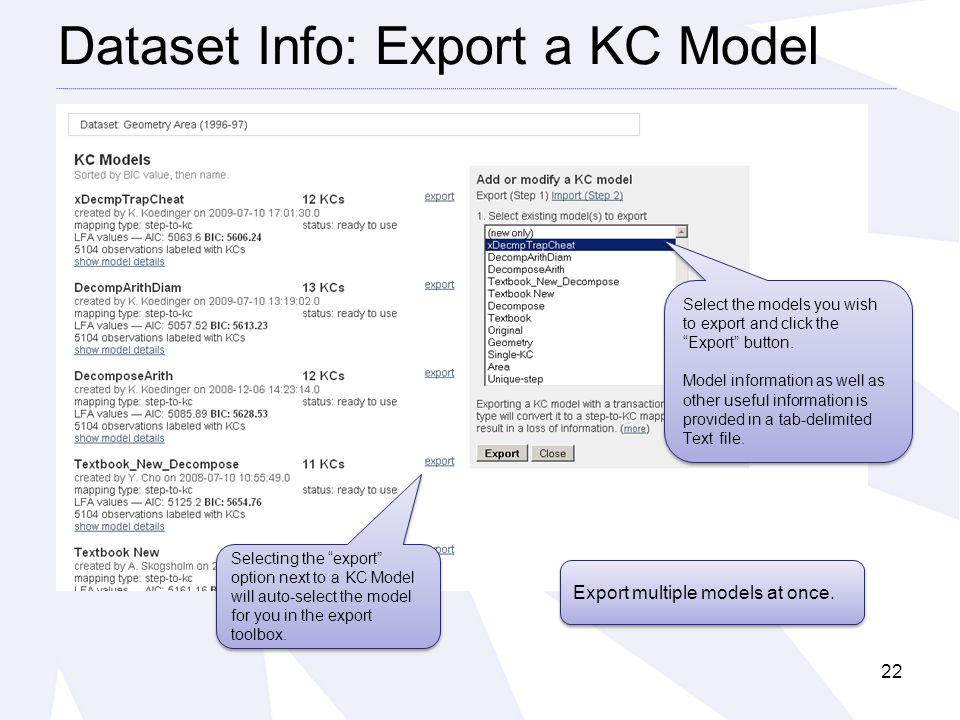 Dataset Info: Export a KC Model 22 Export multiple models at once.