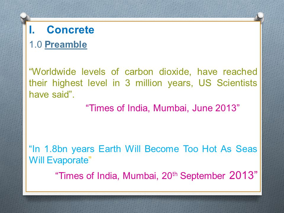 "I.Concrete 1.0 Preamble ""Worldwide levels of carbon dioxide, have reached their highest level in 3 million years, US Scientists have said"". ""Times of"