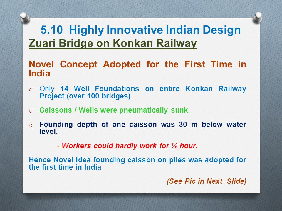 5.10 Highly Innovative Indian Design Zuari Bridge on Konkan Railway Novel Concept Adopted for the First Time in India o Only 14 Well Foundations on en