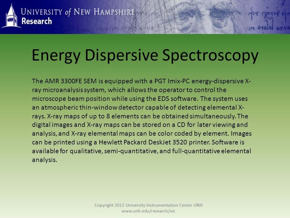 Energy Dispersive Spectroscopy The AMR 3300FE SEM is equipped with a PGT Imix-PC energy-dispersive X- ray microanalysis system, which allows the opera
