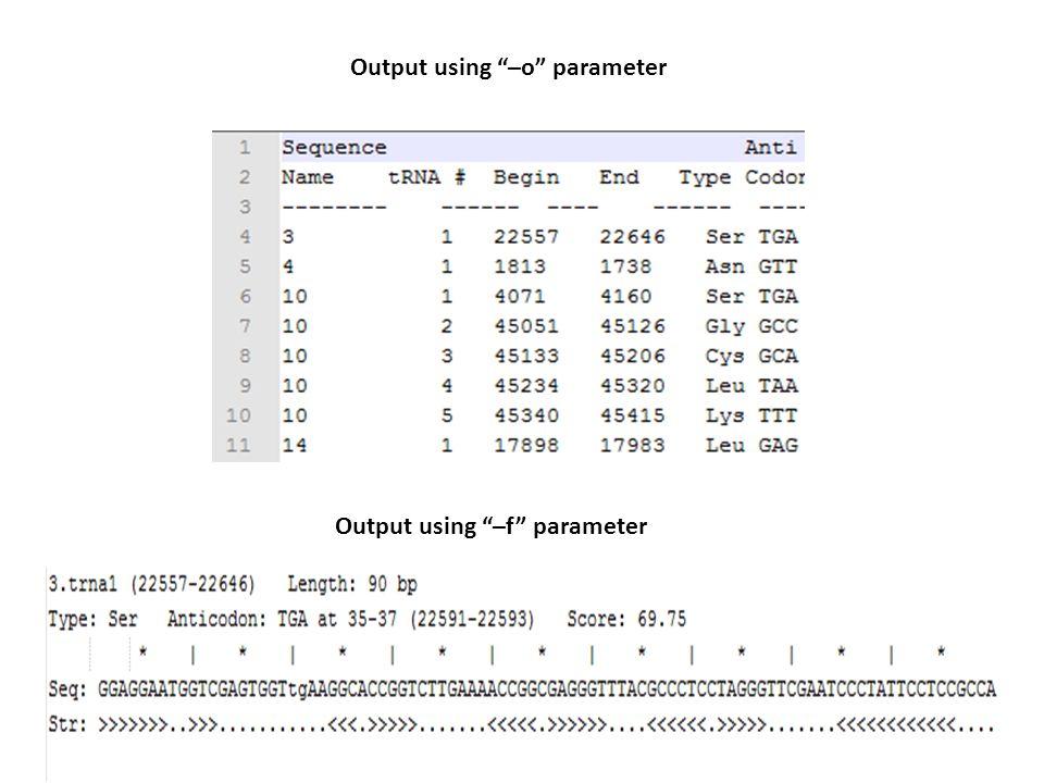 Output using –o parameter Output using –f parameter