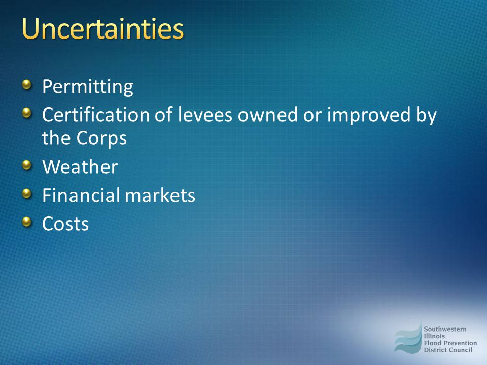 Permitting Certification of levees owned or improved by the Corps Weather Financial markets Costs