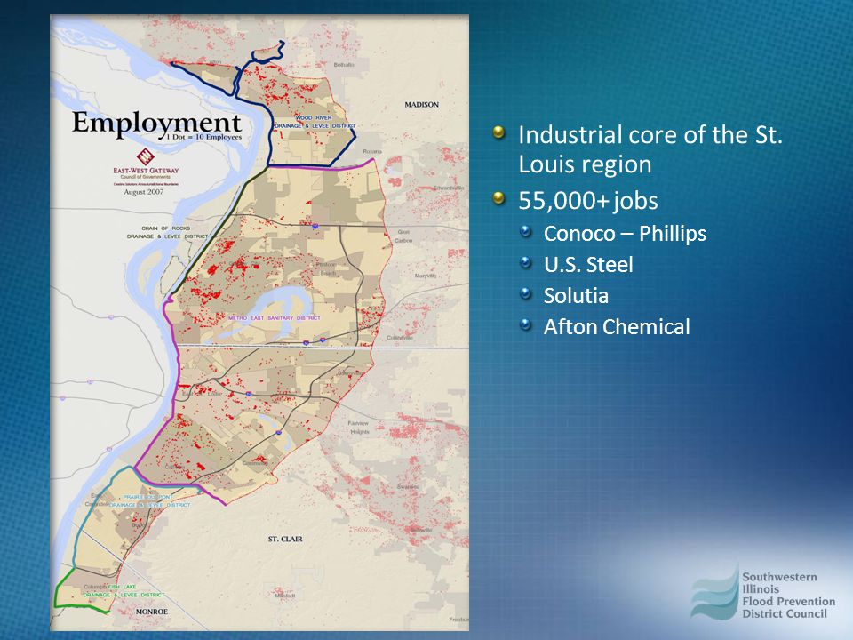 Industrial core of the St. Louis region 55,000+ jobs Conoco – Phillips U.S.