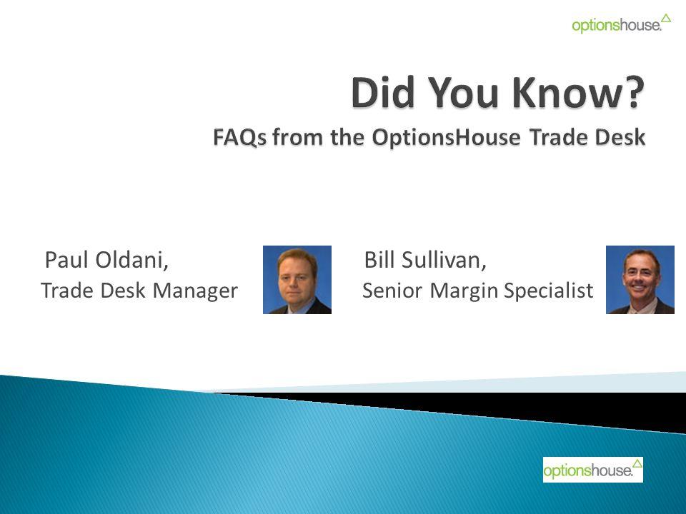 Paul Oldani, Bill Sullivan, Trade Desk Manager Senior Margin Specialist