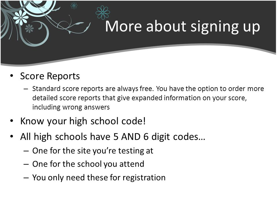 More about signing up Score Reports – Standard score reports are always free.